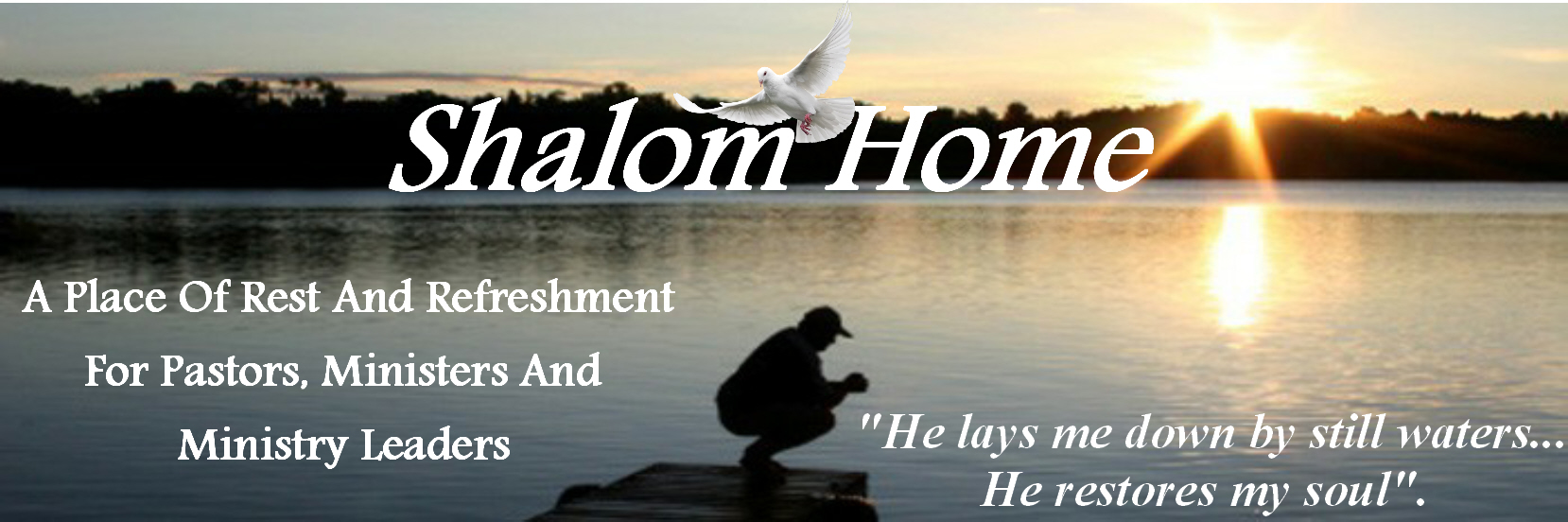 Pastor's Retreat for Rest and Refreshment - Shalom Home